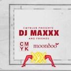 Moondoo Hamburg CMYKlub: DJ Maxxx & Friends - Kick-off w/ DJ Maxxx, Paul Blaze
