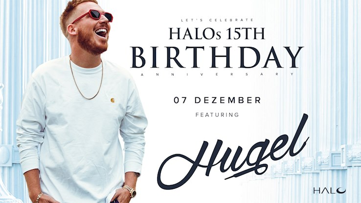 Halo 07.12.2019 Halo´s 15th Birthday feat. Hugel