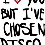 Avenue Berlin Pop Club Mitte presents I Love You But I´ve Chosen Disco - Every Thursday