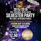Kino International  Die große Berliner Silvester Party 2015/2016 auf 5 Floors