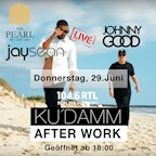 The Pearl Berlin 104.6 RTL Kudamm Afterwork pres. Jay Sean & Johnny Good Live - Terrassen Party